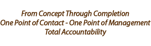 From Concept Through Completion - Total Accountability